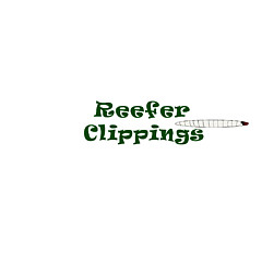 Reefer Clippings