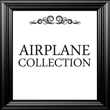 Airplane Collection Collection