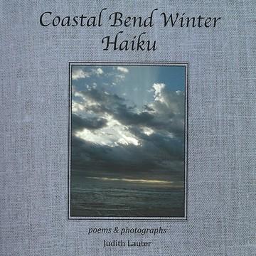 Coastal Bend Winter Haiku Collection