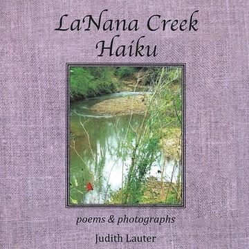 LaNana Creek Haiku Collection