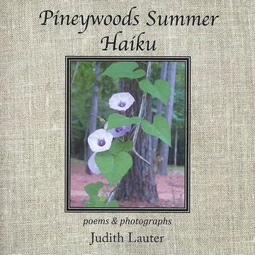 Pineywoods Summer Haiku Collection
