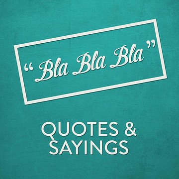 Quotes & Sayings Collection