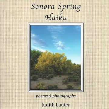 Sonora Spring Haiku Collection