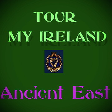 Tour Irelands....  ANCIENT EAST. Collection