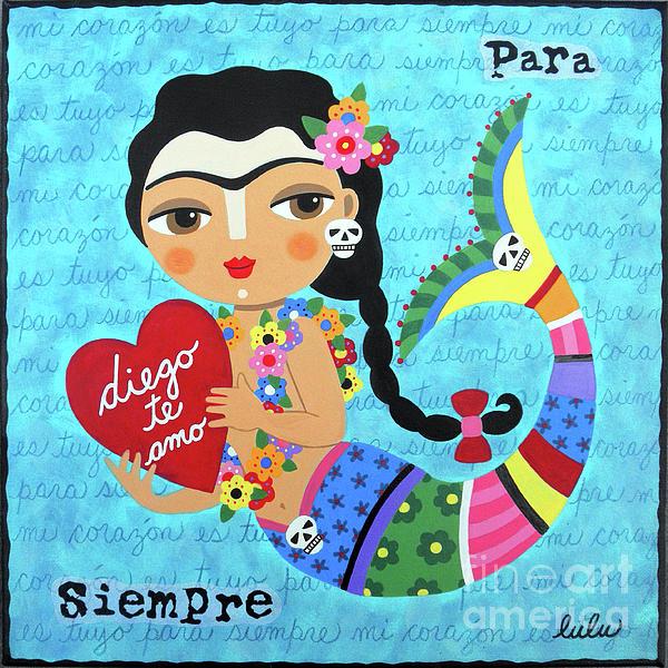 LuLu Mypinkturtle - Frida Mermaid with Heart to Diego