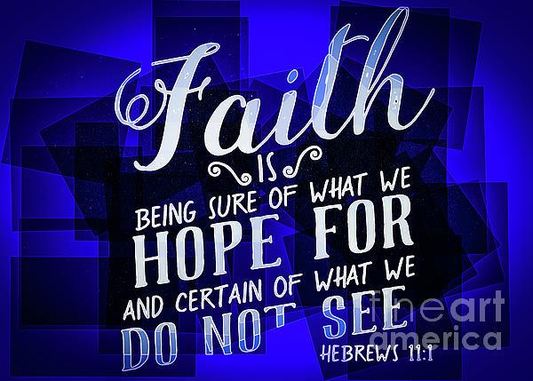 Reid Callaway - HisWorks GodArt Hebrews 11 1 The Truth Bible Art