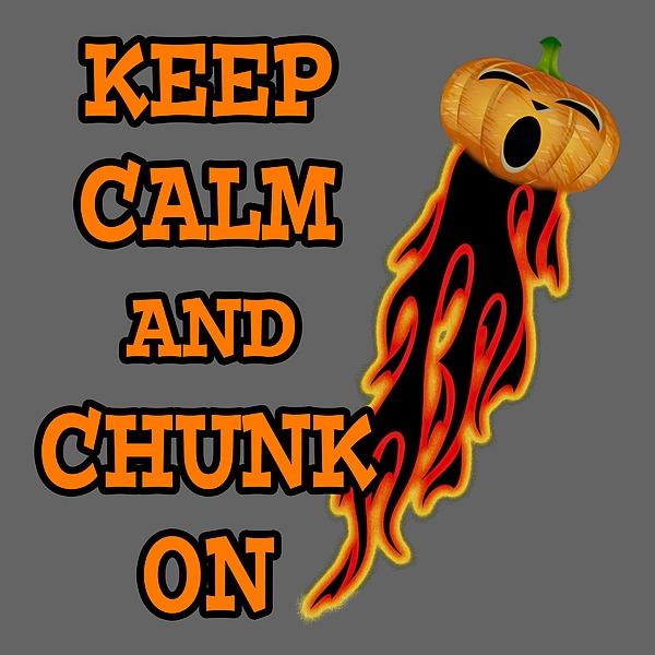 Keep Calm And Chunk On Digital Art