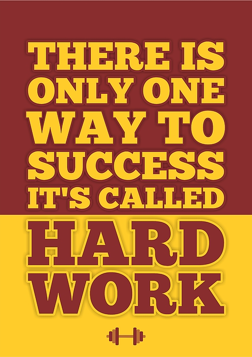 There Is Only One Way To Success It S Called Hard Work Inspirational Quotes Poster Greeting Card For Sale By Lab No 4
