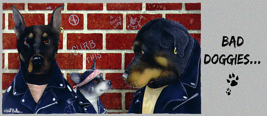 Will Bullas Painting - Bad Doggies... by Will Bullas