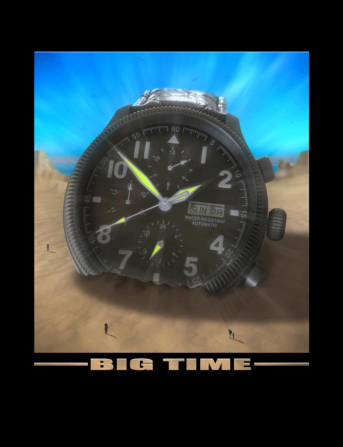 Watch Photograph - Big Time by Mike McGlothlen