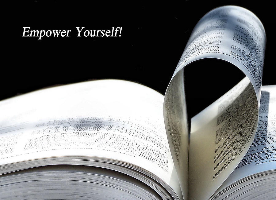 Empower Photograph - Empower Yourself by Karen Scovill