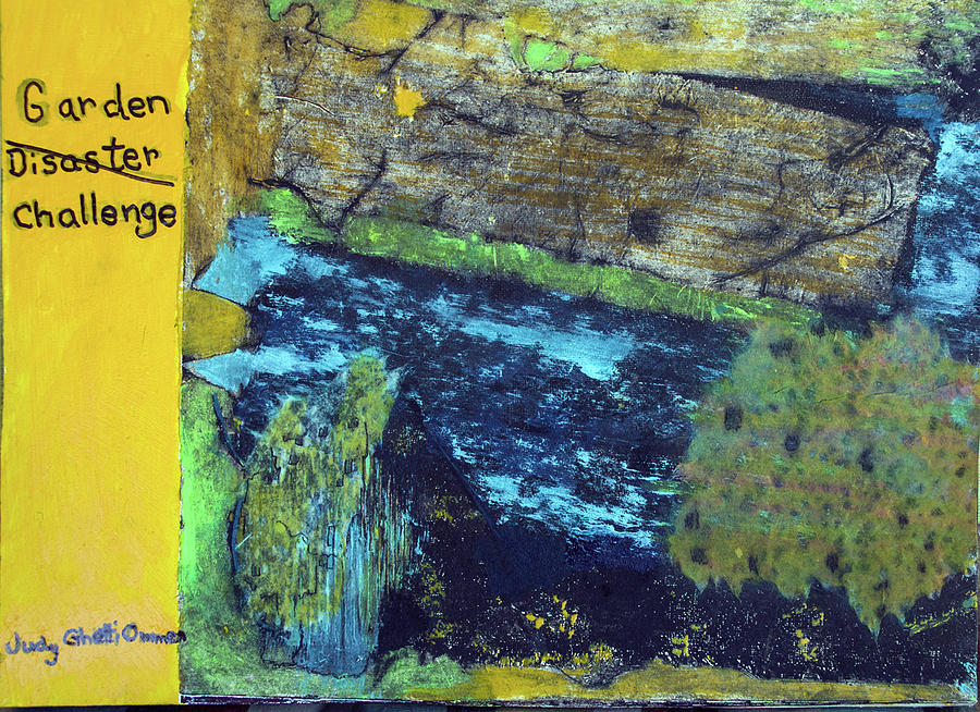 Garden Challenge Painting by Judith Ghetti Ommen