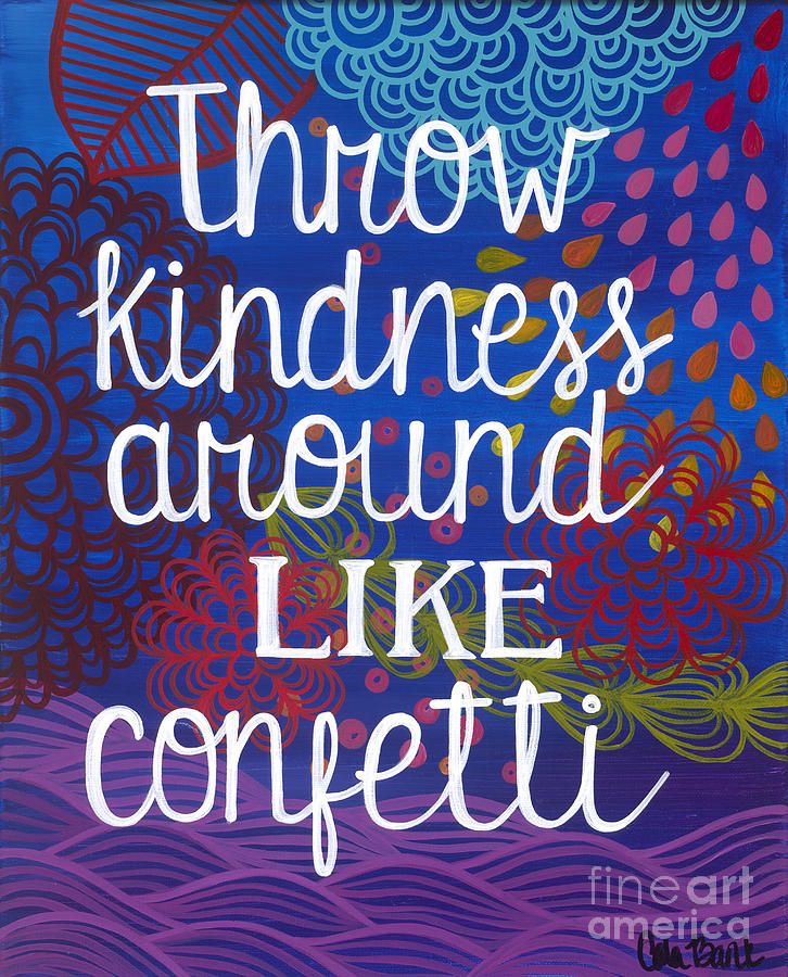 Kindness Painting - Kindness by Carla Bank