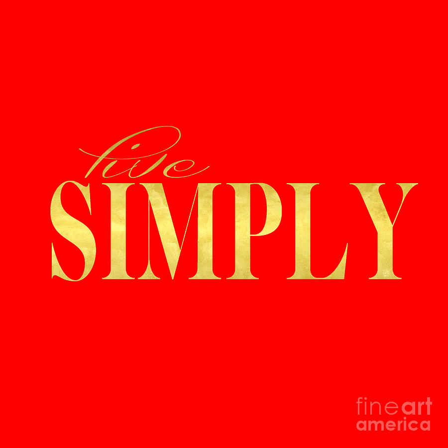Live Digital Art - Live Simply by Voros Edit