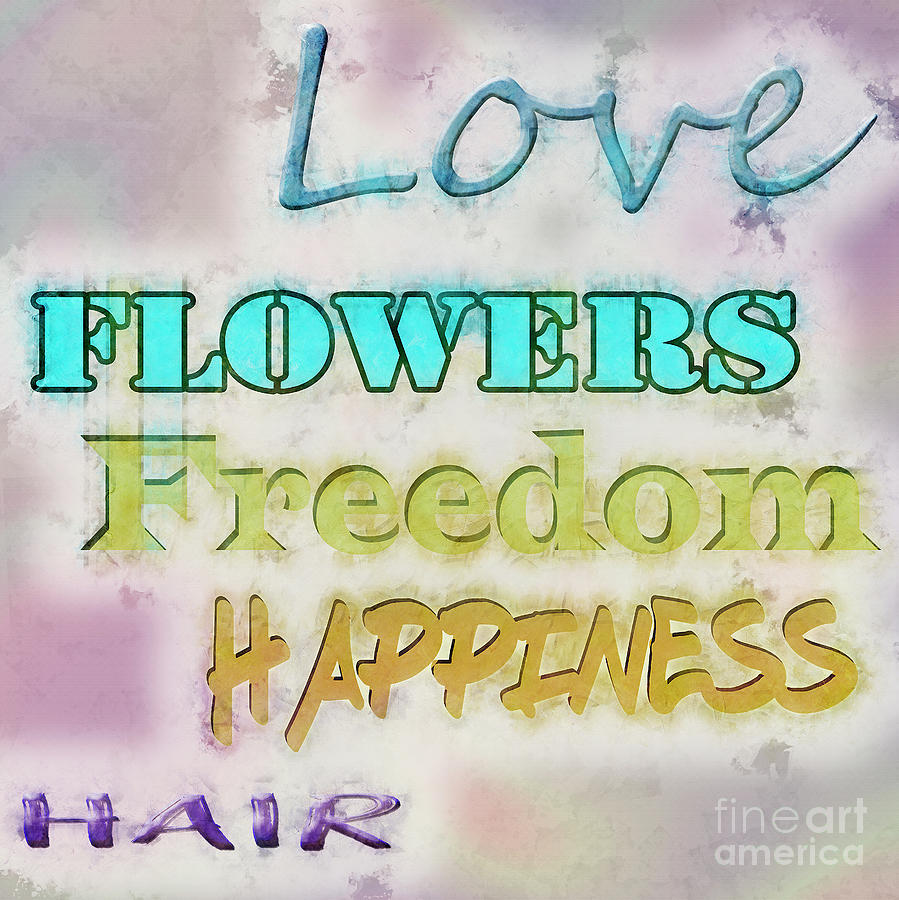 Love, Flowers, Freedom, Happiness 1