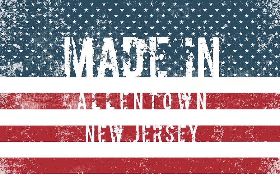 Allentown Digital Art - Made In Allentown, New Jersey by Tinto Designs
