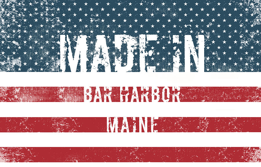 Bar Harbor Digital Art - Made In Bar Harbor, Maine by Tinto Designs