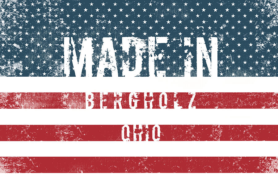 Ohio Digital Art - Made In Bergholz, Ohio by Tinto Designs