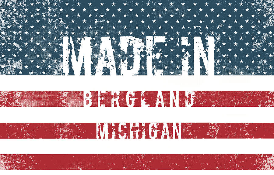 Bergland Digital Art - Made In Bergland, Michigan by Tinto Designs