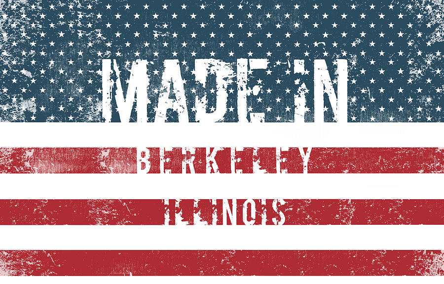 Berkeley Digital Art - Made In Berkeley, Illinois by Tinto Designs