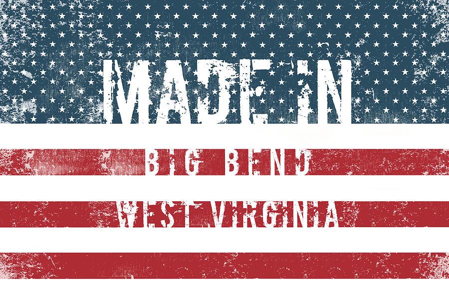 Big Bend Digital Art - Made In Big Bend, West Virginia by Tinto Designs