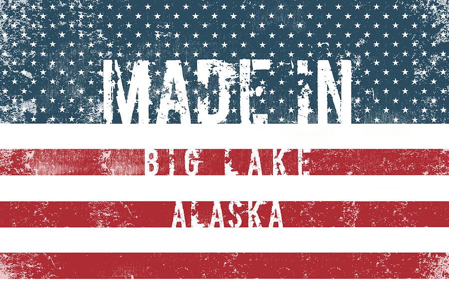 Big Lake Digital Art - Made In Big Lake, Alaska by Tinto Designs