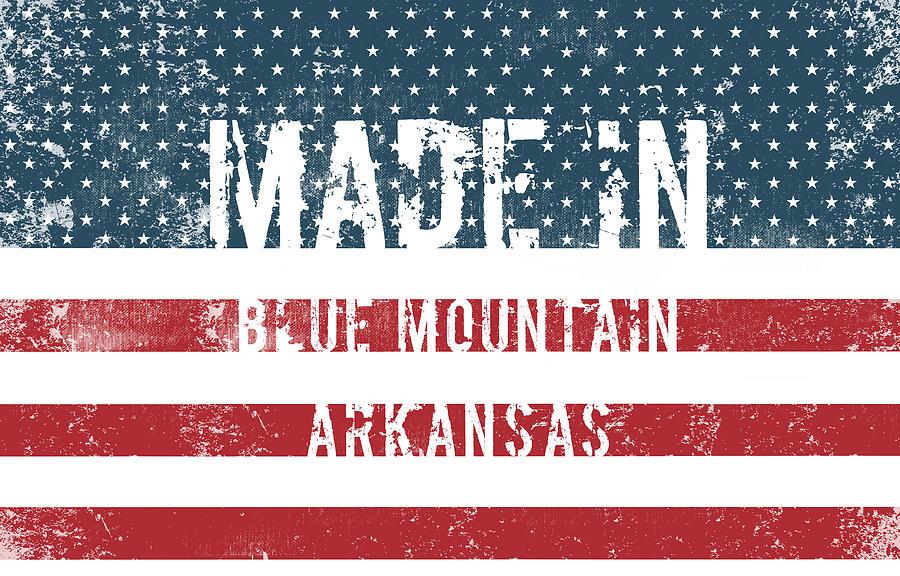 Blue Mountain Digital Art - Made in Blue Mountain, Arkansas by Tinto Designs
