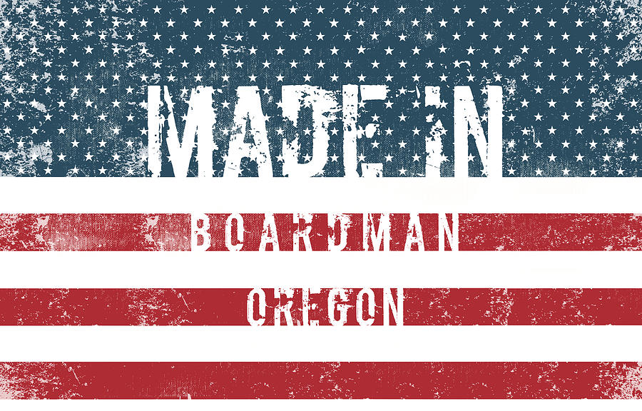 Boardman Digital Art - Made In Boardman, Oregon by Tinto Designs