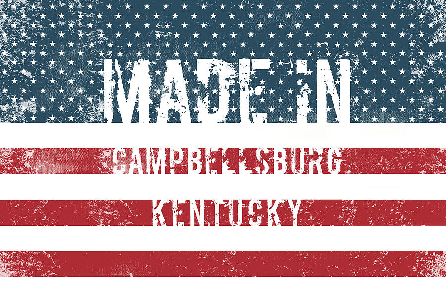 Kentucky Digital Art - Made In Campbellsburg, Kentucky by Tinto Designs