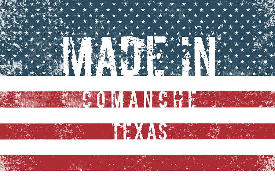 Comanche Digital Art - Made in Comanche, Texas by Tinto Designs