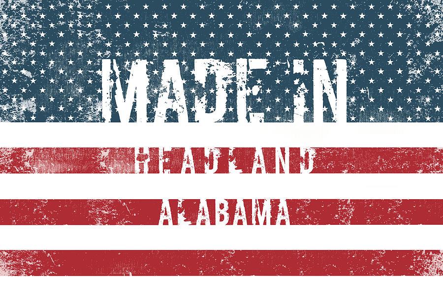 Made In Headland, Alabama Digital Art