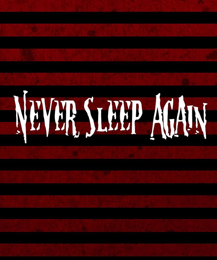 Digital Digital Art - Never Sleep Again by Kyle West
