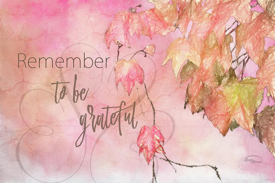 Pink Digital Art - Remember To Be Grateful by Ramona Murdock