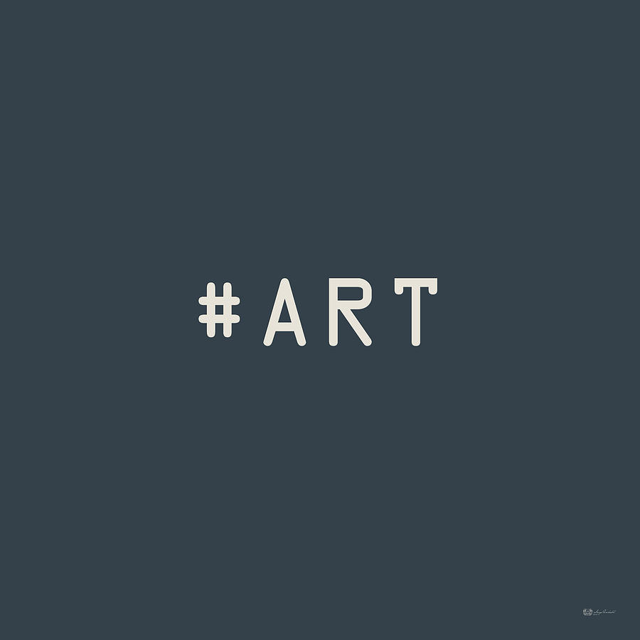 Social Media Photograph - The Meaning Of Art - Hashtag 1 by Serge Averbukh