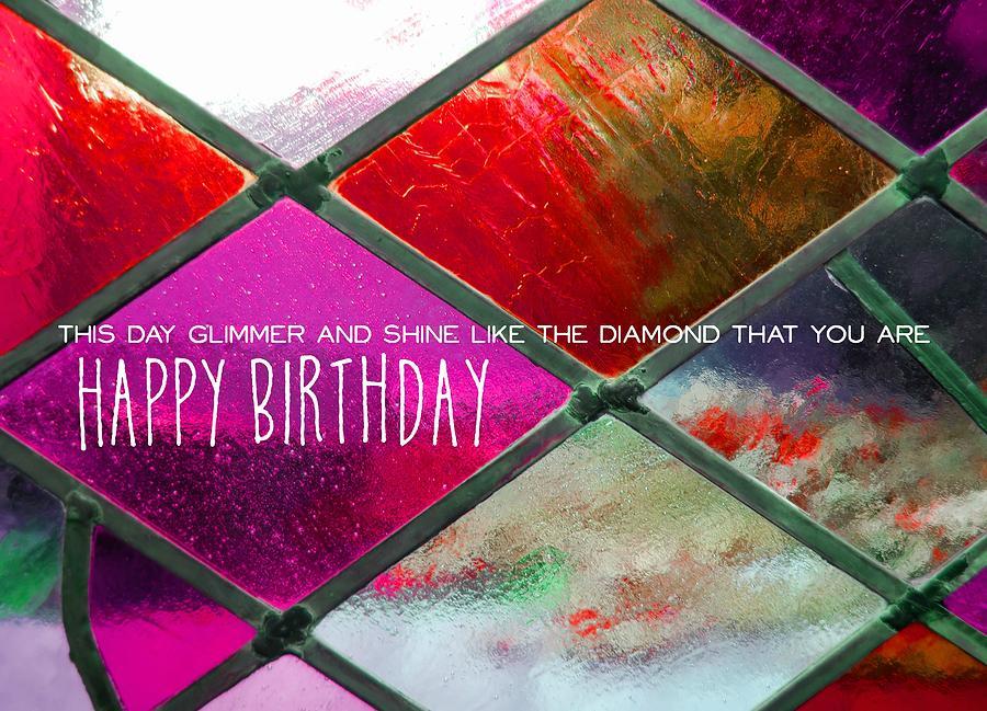 Birthday Photograph - Diamond Pane Quote by JAMART Photography