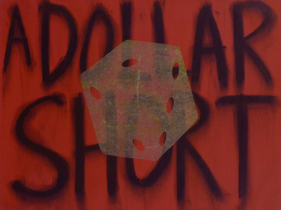 Dollar Painting - A Dollar Short by Steve Briscoe