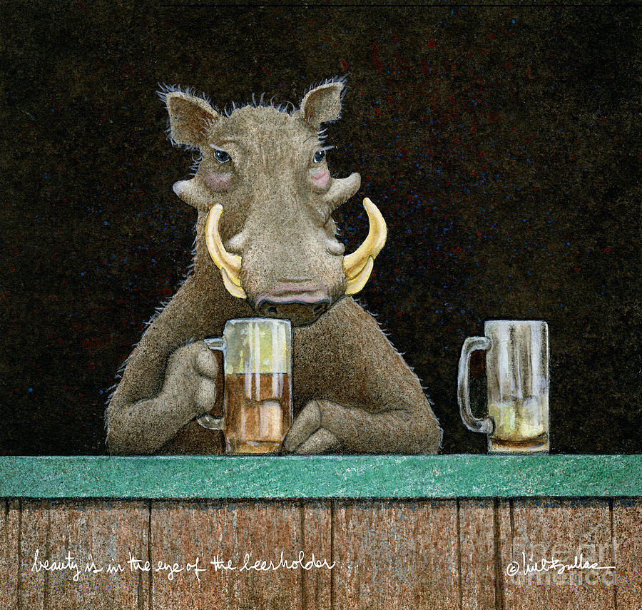 Will Bullas Painting - Beauty Is In The Eye Of The Beerholder... 2 by Will Bullas