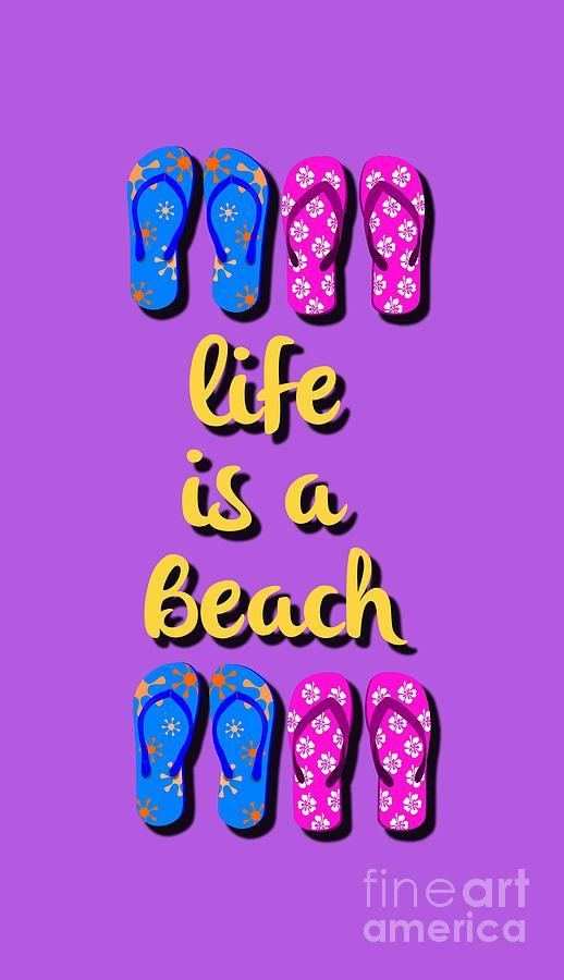 Life Digital Art - Life Is A Beach by Edward Fielding