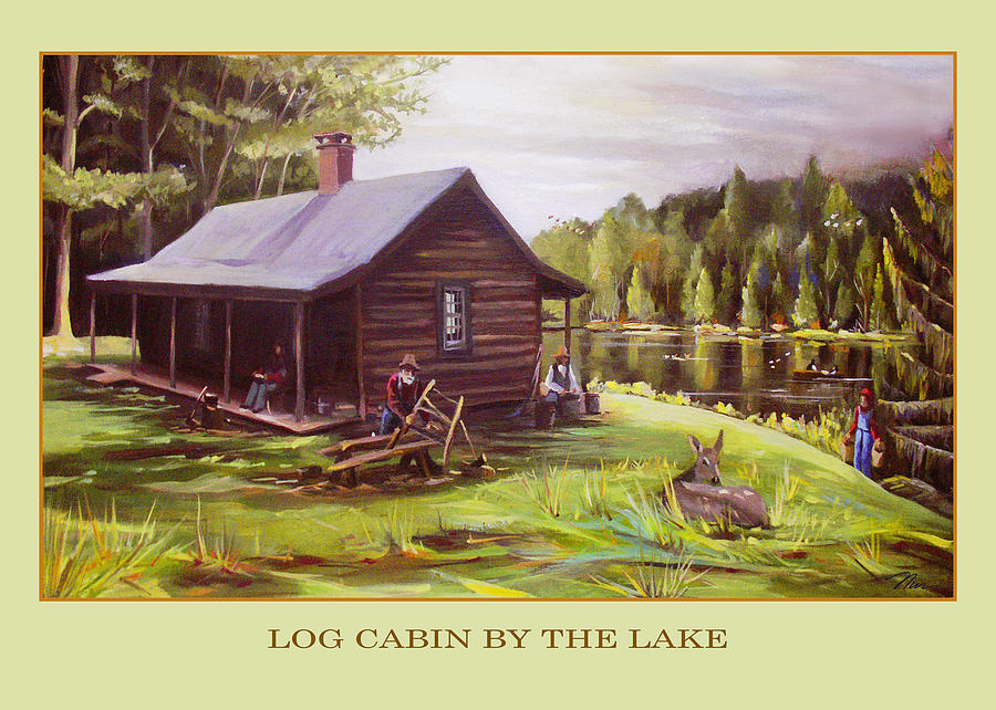Log cabin by the lake painting by nancy griswold for Log cabin painting