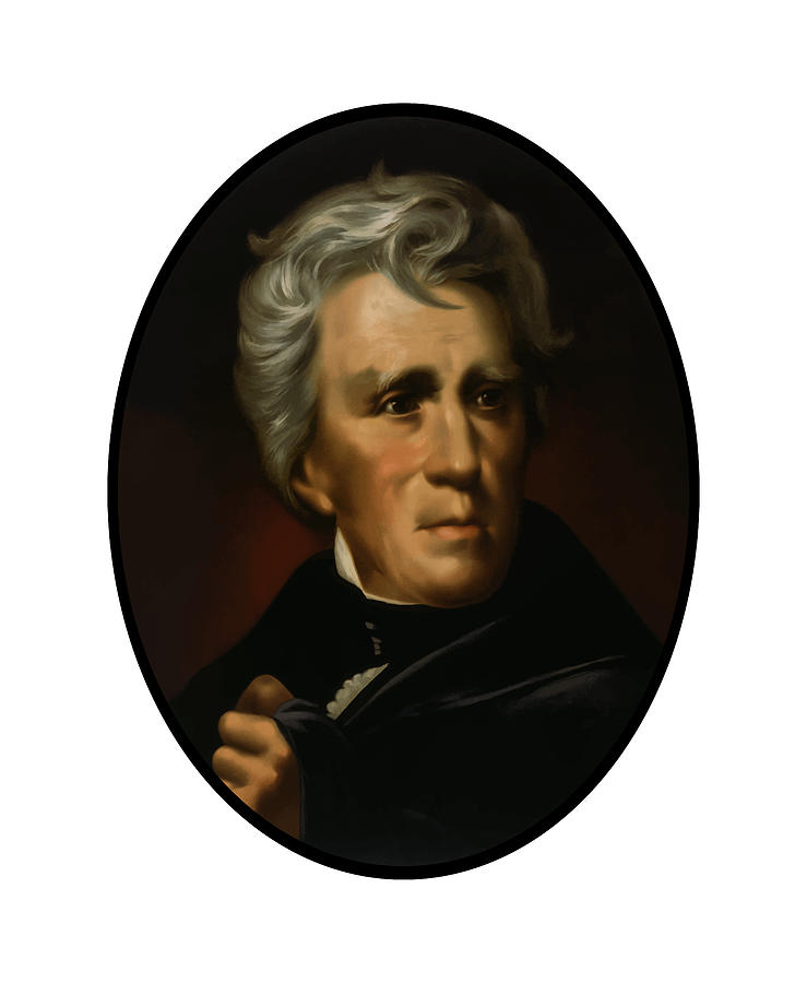 Andrew Jackson Painting - President Andrew Jackson - Four by War Is Hell Store