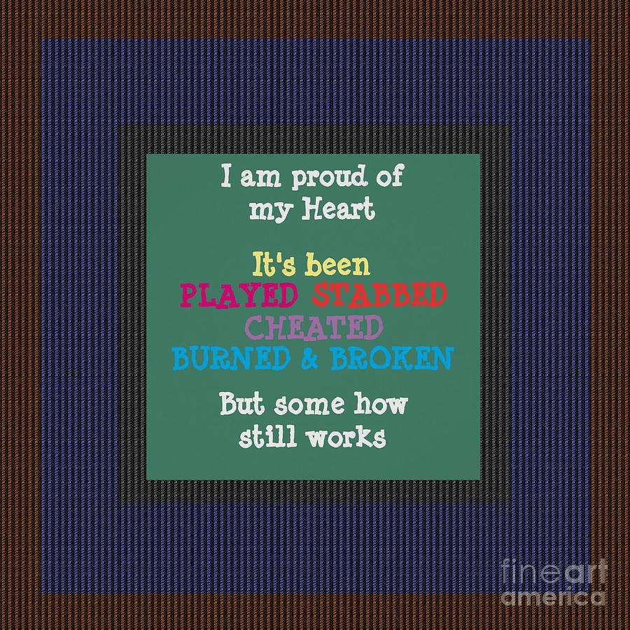 Pods Quote: Proud Of My Heart Text Quote Wisdom Words Life Experience