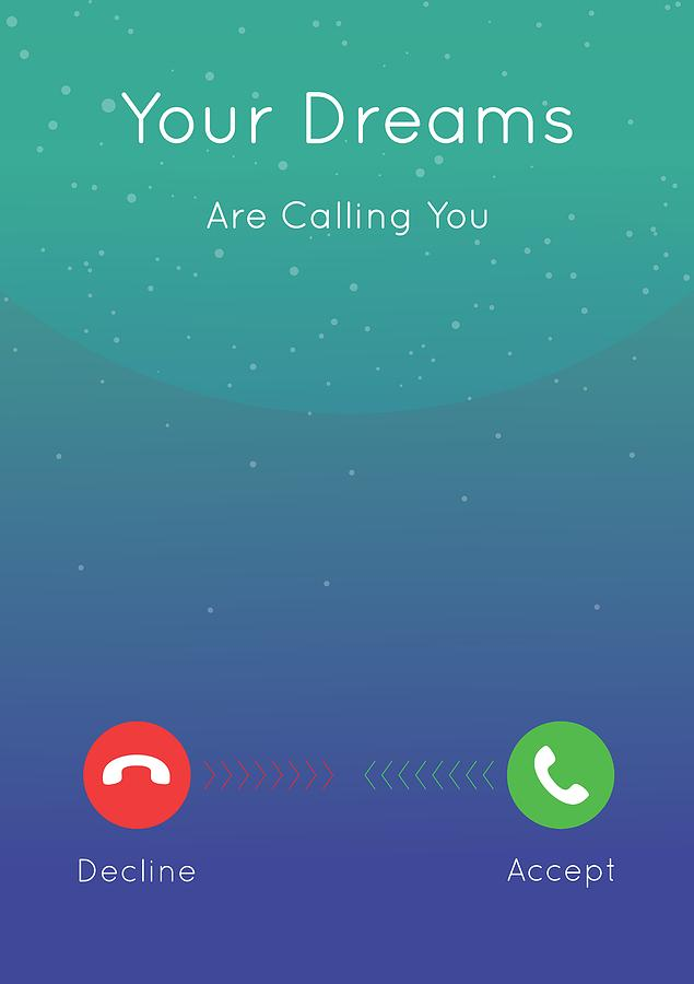 Motivational Quote Digital Art - Your Dreams Are Calling You Motivating Quotes poster by Lab No 4