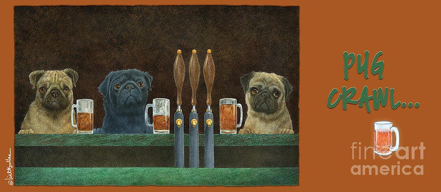 Will Bullas Painting - Pug Crawl... by Will Bullas