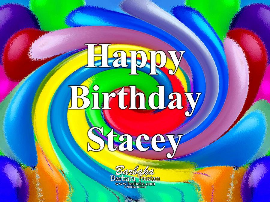 Creative Energy Digital Art - 444 Happy Birthday Stacey by Barbara Tristan