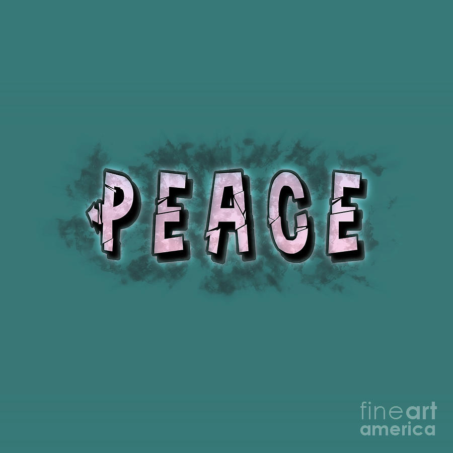 Digitally Enhanced Peace Text Photograph By Humorous Quotes