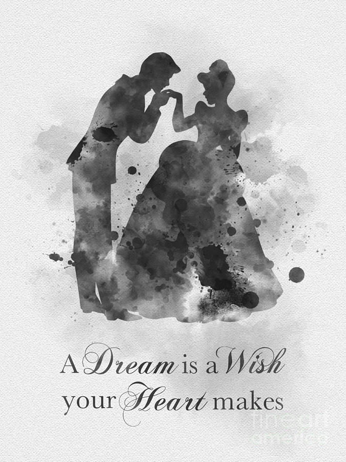 Cinderella Mixed Media - A Dream Is A Wish Your Heart Makes Black And White by My Inspiration