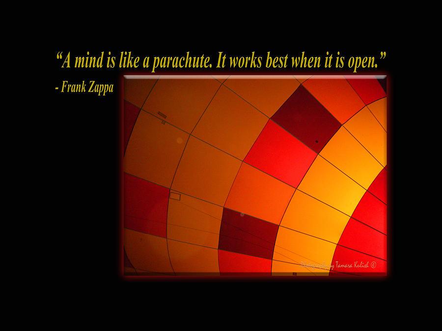 Inspirations Photograph - A Mind is Like a Parachute by Tamara Kulish