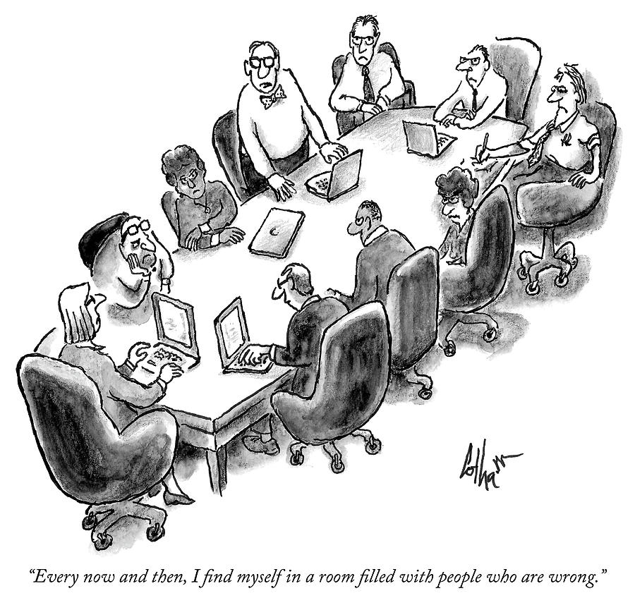 A room filled with people who are wrong Drawing by Frank Cotham