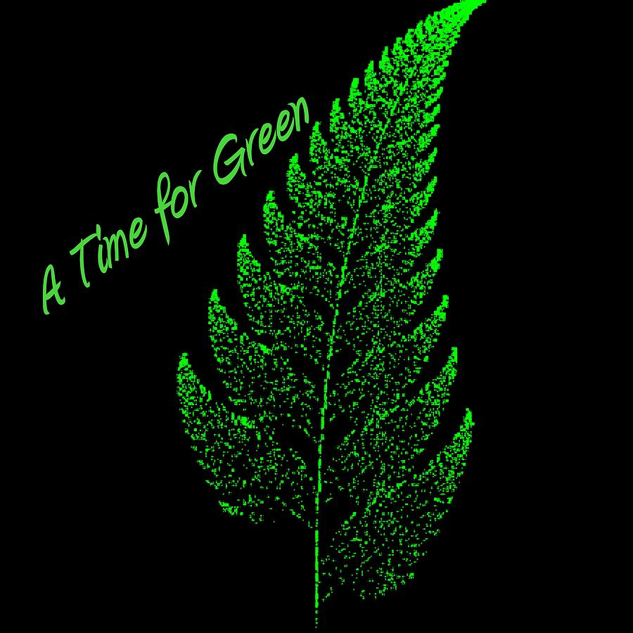 Digital Digital Art - A Time For Green by Thomas Smith