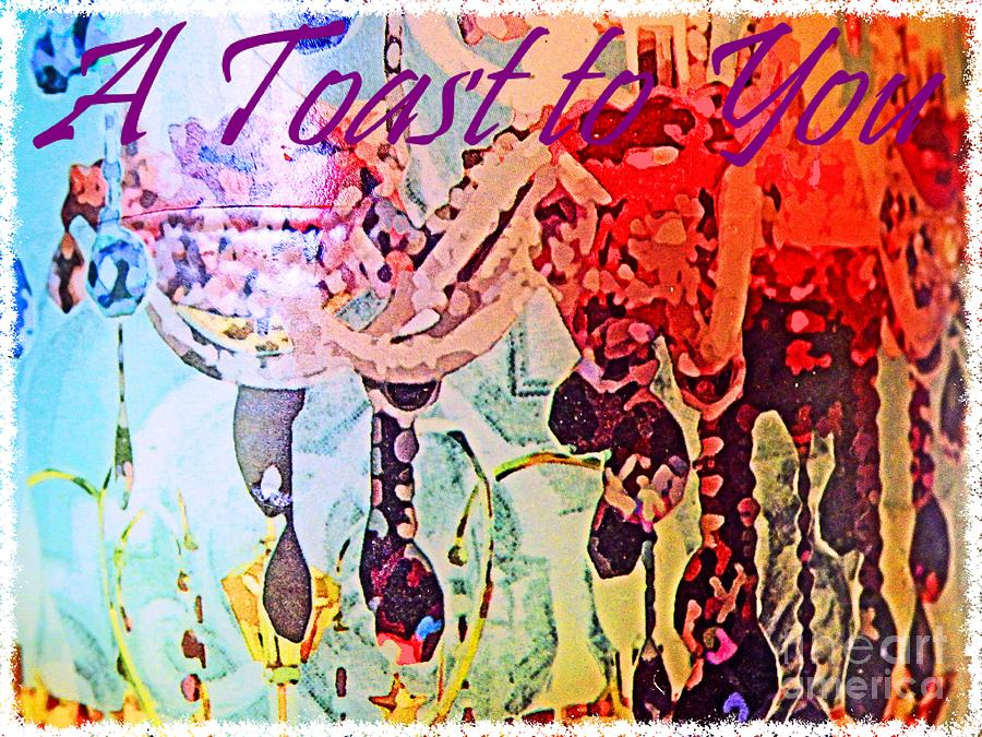 A Toast To You Greeting Card Photograph